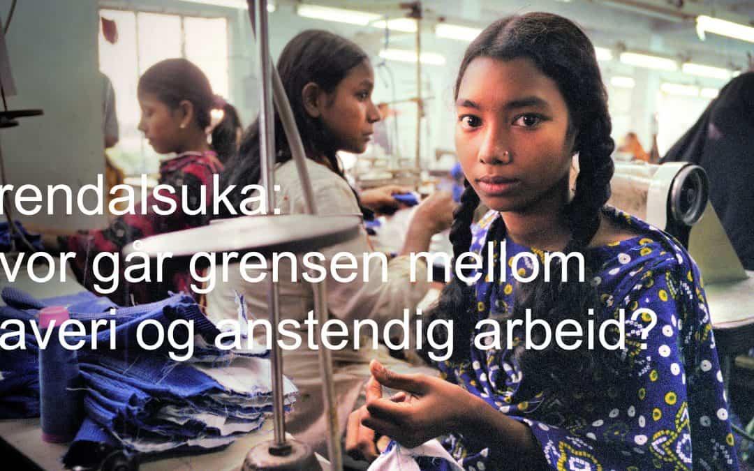Hvor går grensen mellom slaveri og anstendig arbeid?