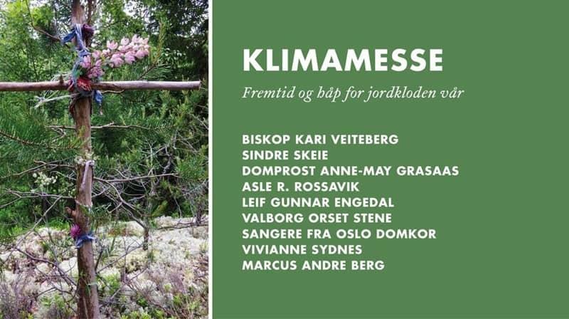 Klimamesse i Oslo domkirke 26. august: Guds skaperverk – vårt hjem – er truet