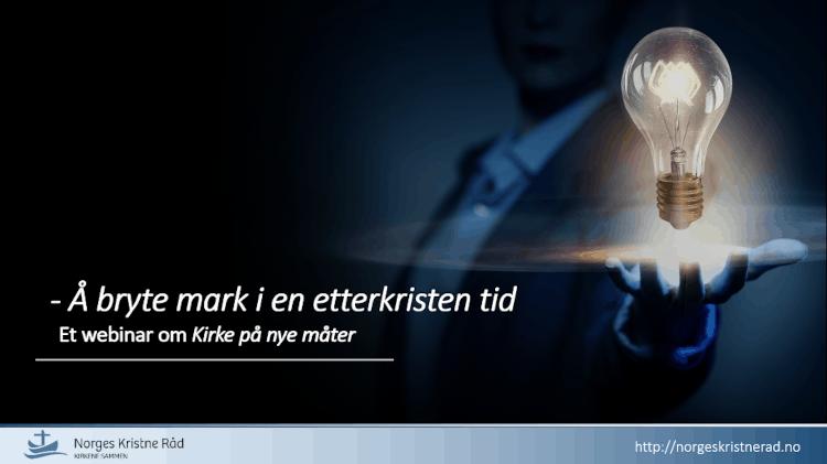 Webinar – Å BRYTE NY MARK I EN ETTERKRISTEN TID